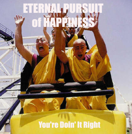 Eternal pursuit of happiness
