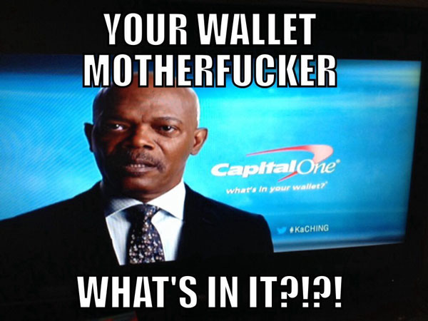 wha's in your wallet motherfcker samuel jackson